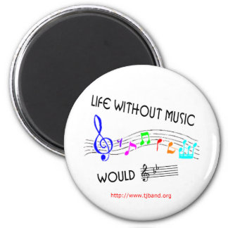 Life without music would B Flat 2 Magnet