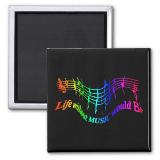 "Life without Music would ""B Flat"" Humor Quote 2 Inch Square Magnet"