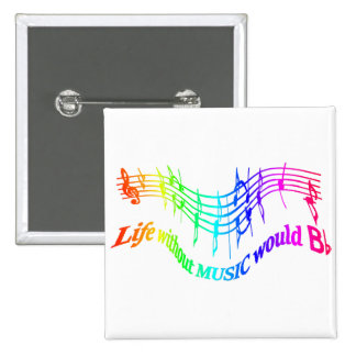 Life without Music would B Flat Humor Quote 2 Inch Square Button