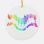 Life without Music would b flat Humor Quote Ceramic Ornament