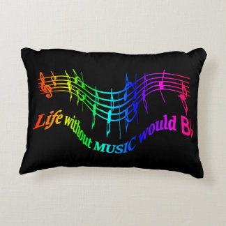 Life without Music would b flat Humor Quote Decorative Pillow