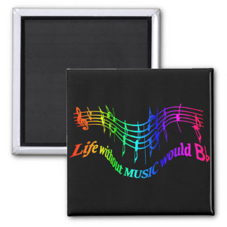 """Life without Music would """"B Flat"""" Humor Quote Fridge Magnets"""