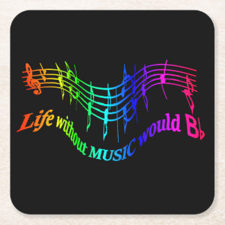 Life without Music would b flat Humor Quote Square Paper Coaster