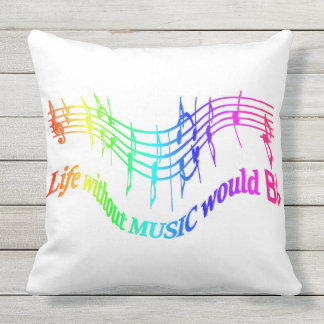 Life without Music would B Flat Musical Fun Quote Outdoor Pillow