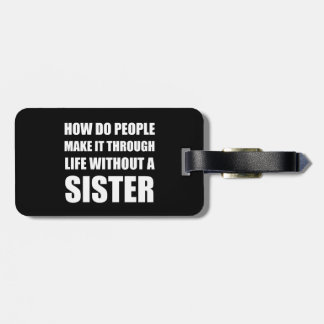 Life Without Sister Bag Tag
