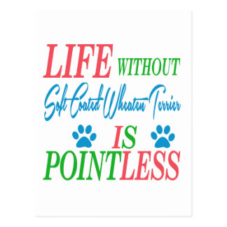 Life without Soft Coated Wheaten Terrier is pointl Postcard