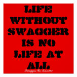 Life without SWAGGER is no life at all, Swagger... Print