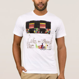Life Without The Herbal. T-Shirt