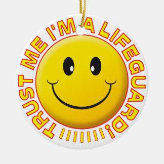 Lifeguard Trust Me Smiley Ceramic Ornament