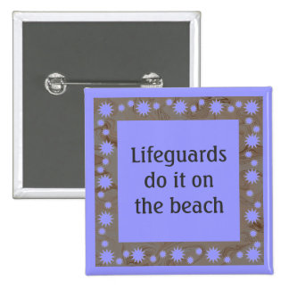 Lifeguards do it on the beach button