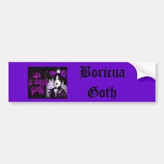 lifeisbettergoth, gótico de Boricua Pegatina Para Auto