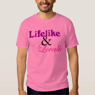 Lifelike and Lovable Tshirt
