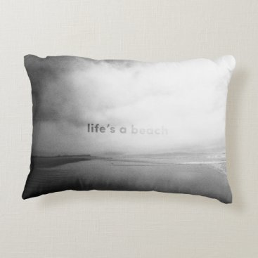 Beach Themed Life's a Beach - Black and White Typographic Photo Decorative Pillow