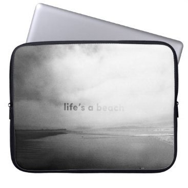 Beach Themed Life's a Beach - Black and White Typographic Photo Laptop Sleeve