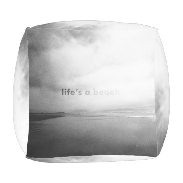 Beach Themed Life's a Beach - Black and White Typographic Photo Outdoor Pouf