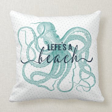 Beach Themed Life's A Beach Typography & Blue-green Octopus Throw Pillow