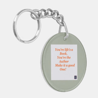 Life's a book, you're the writer Double-Sided round acrylic keychain
