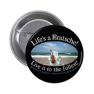 Life's a Bratsche Pinback Buttons