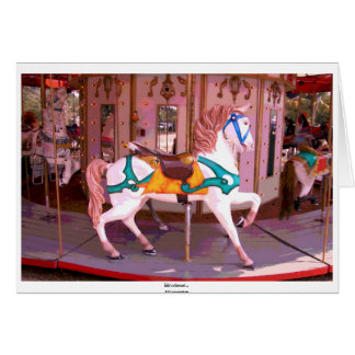 Life's a Carousel ... Greeting Card