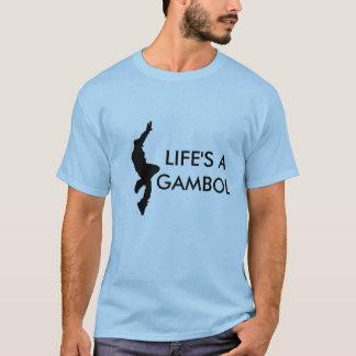 Life's a Gambol... so Dance! T-Shirt