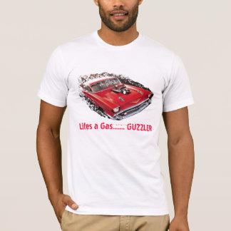 lifes a gas, Lifes a Gas....... GUZZLER T-Shirt