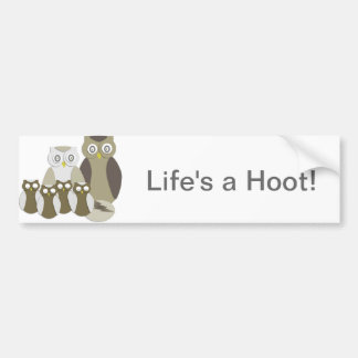 Life's a hoot bumper sticker car bumper sticker