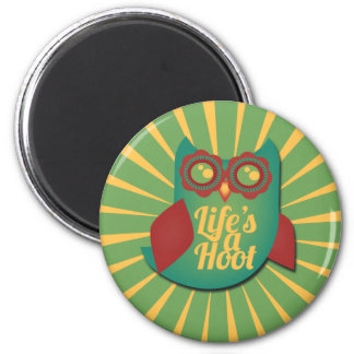 Life's a Hoot owl 2 Inch Round Magnet