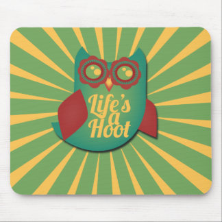 Life's a Hoot owl Mouse Pad