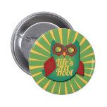 Life's a Hoot owl Pins