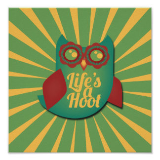 Life's a Hoot owl Poster