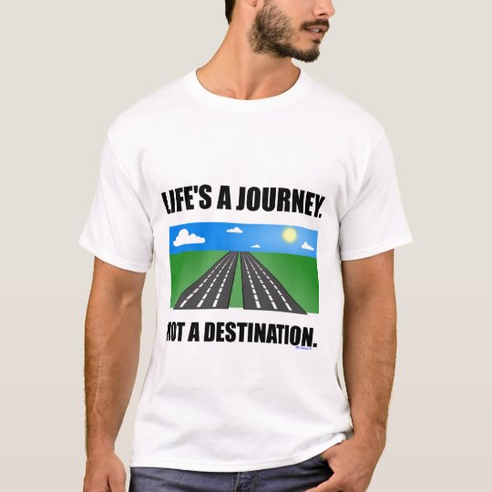 LIFE'S A JOURNEY TEE