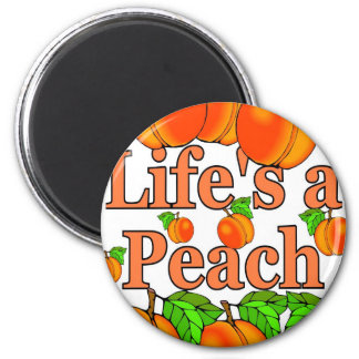 Life's a Peach 2 Inch Round Magnet