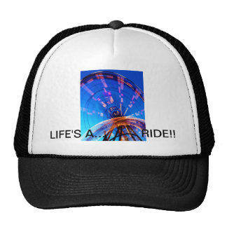LIFE'S A RIDE!! TRUCKER HAT