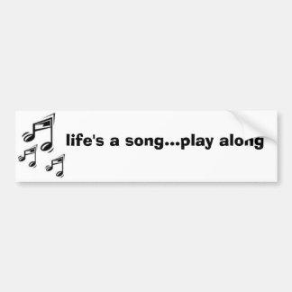 life's a song car bumper sticker