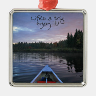 Life's A Trip, Enjoy It! - Series 1 Metal Ornament