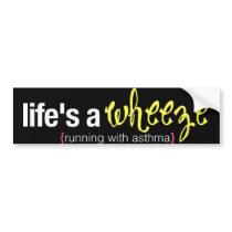 life's a wheeze bumper sticker