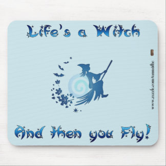 Life's a Witch Mouse Pad