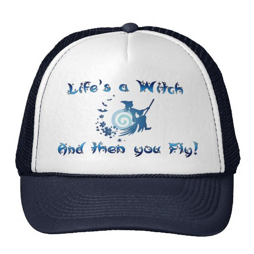 Life's a Witch Trucker Hat
