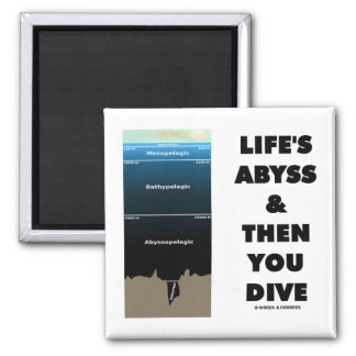 Life's Abyss And Then You Dive (Pelagic Zone) 2 Inch Square Magnet