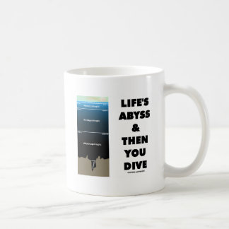 Life's Abyss And Then You Dive (Pelagic Zone) Coffee Mug