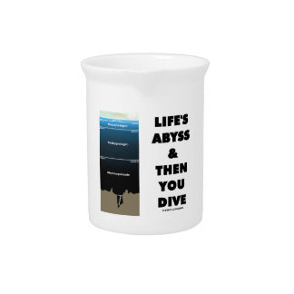 Life's Abyss And Then You Dive (Pelagic Zone) Drink Pitchers