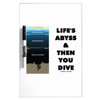 Life's Abyss And Then You Dive (Pelagic Zone) Dry Erase Board
