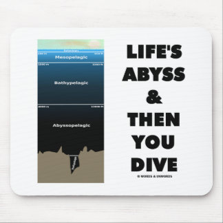 Life's Abyss And Then You Dive (Pelagic Zone) Mouse Pad