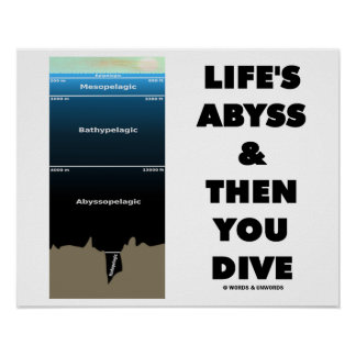 Life's Abyss And Then You Dive (Pelagic Zone) Poster