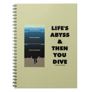 Life's Abyss And Then You Dive (Pelagic Zone) Spiral Notebook