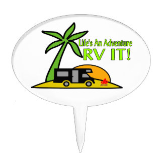 Life's An Adventure So RV It Cake Topper