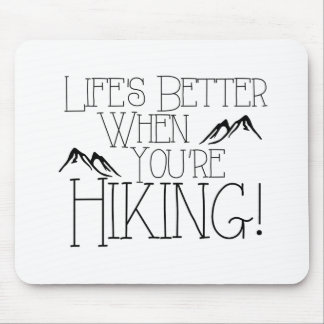 Life's Better Hiking Mouse Pad