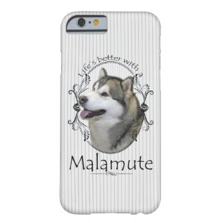 Lifes Better Malamute Barely There iPhone 6 Case