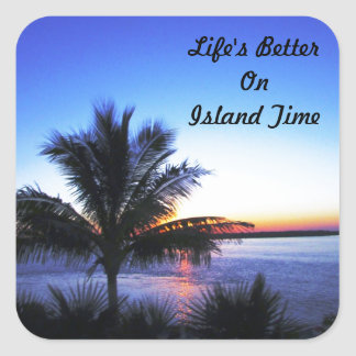 Life's Better On  Island Time Square Sticker