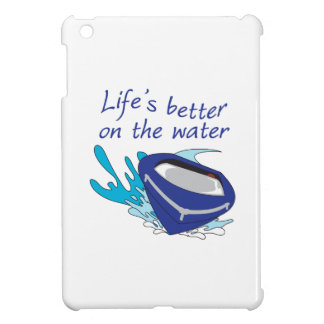 LIFES BETTER ON THE WATER CASE FOR THE iPad MINI